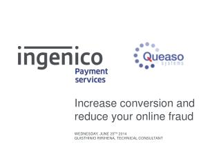 Increase conversion and reduce your online fraud