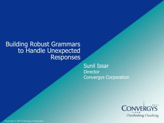 Building Robust Grammars  to Handle Unexpected Responses