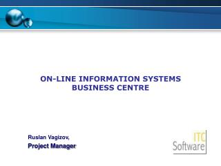 ON-LINE INFORMATION SYSTEMS BUSINESS CENTRE