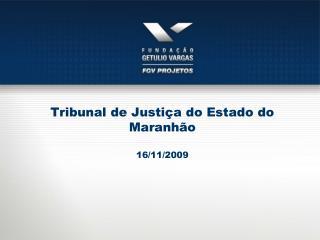 Tribunal de Justiça do Estado do Maranhão  16/11/2009