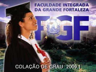 COLAÇÃO DE GRAU  2009.1
