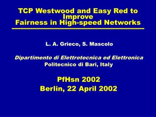 TCP Westwood and Easy Red  to Improve  Fairness in High-speed Networks
