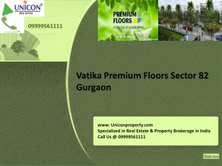 Vatika Premium Floors - Call @ 09999561111