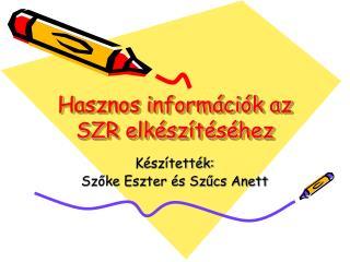 Hasznos információk az SZR elkészítéséhez