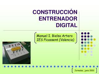 CONSTRUCCI�N   ENTRENADOR  DIGITAL