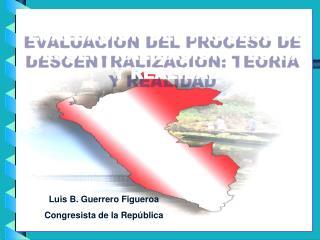 Luis B. Guerrero Figueroa Congresista de la República