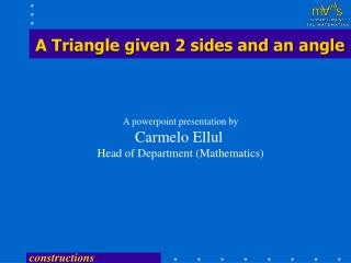 A Triangle given 2 sides and an angle