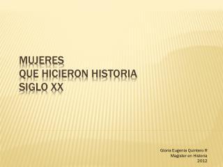 MUJERES  QUE HICIERON HISTORIA SIGLO XX