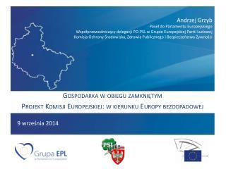 Gospodarka w obiegu zamkniętym Projekt Komisji Europejskiej: w kierunku Europy bezodpadowej