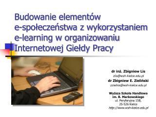 dr inż. Zbigniew Lis zlis@wsh-kielce.pl dr Zbigniew E. Zieliński zzielins@wsh-kielce.pl