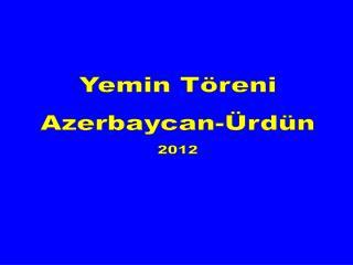 Yemin Töreni Azerbaycan-Ürdün 2012