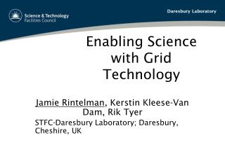 Enabling Science with Grid Technology
