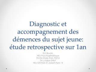Diagnostic et accompagnement des démences du sujet jeune: étude  retrospective  sur 1an