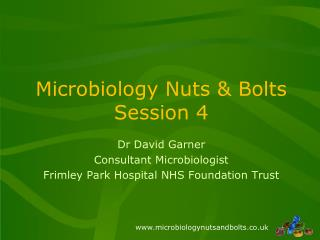 Microbiology Nuts & Bolts Session 4
