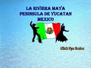 LA RIVIERA MAYA PENINSULA DE YUCATAN MEXICO