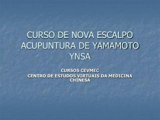 CURSO DE NOVA ESCALPO ACUPUNTURA DE YAMAMOTO YNSA