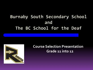 Burnaby South Secondary School and The BC School for the Deaf