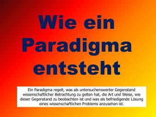 Wie ein Paradigma entsteht
