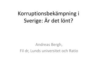 Korruptionsbekämpning i Sverige: Är det lönt?