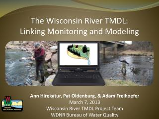 The Wisconsin River TMDL: Linking Monitoring and Modeling