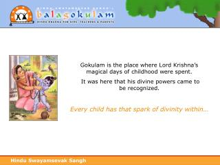 View a powerpoint presentation on Balagokulam