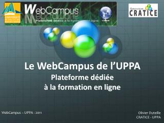 Le WebCampus de l ' UPPA Plateforme dédiée  à la formation en ligne
