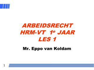 ARBEIDSRECHT HRM-VT  1 e  JAAR LES 1