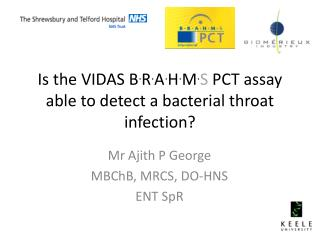 Is the VIDAS B . R . A . H . M . S  PCT assay able to detect a bacterial throat infection?