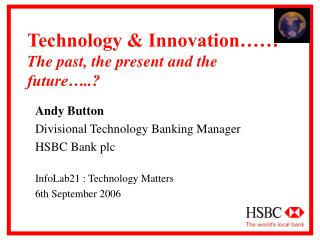 Technology & Innovation…… The past, the present and the future…..?