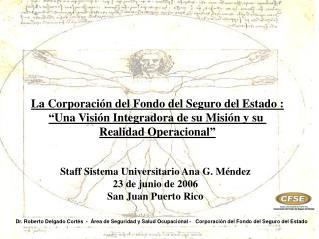 """La Corporación del Fondo del Seguro del Estado : """"Una Visión Integradora de su Misión y su"""