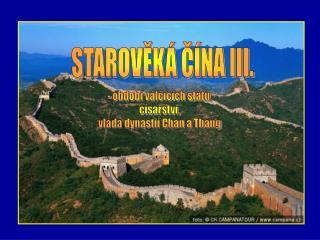 - období válčících států, císařství, vláda dynastií Chan a Thang