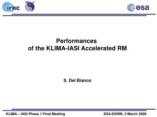 Performances  of the KLIMA-IASI Accelerated RM S. Del Bianco