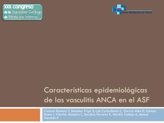 Características epidemiológicas de las vasculitis ANCA en el ASF