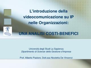 L�introduzione della  videocomunicazione su IP nelle Organizzazioni:  UNA ANALISI COSTI-BENEFICI