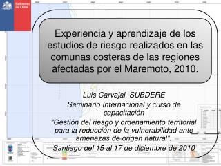 Luis Carvajal, SUBDERE Seminario Internacional y curso de capacitación