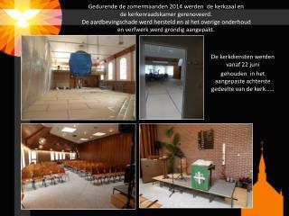 De kerkdiensten werden vanaf 22 juni  gehouden  in het aangepaste achterste gedeelte van de kerk……