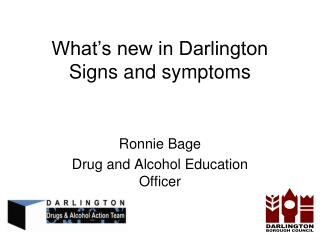 What's new in Darlington Signs and symptoms