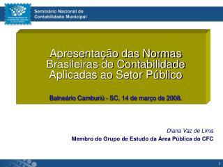 Diana Vaz de Lima Membro do Grupo de Estudo da Área Pública do CFC