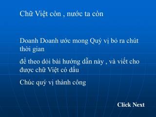 Chữ Việt còn , nước ta còn Doanh Doanh ước mong Quý vị bỏ ra chút thời gian