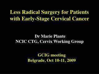 Less Radical Surgery for Patients with Early-Stage Cervical Cancer