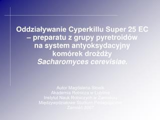 Autor Magdalena Słowik Akademia Rolnicza w Lublinie  Instytut Nauk Rolniczych w Zamościu