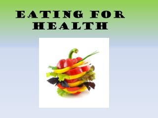 Eating for health