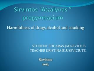 "Sirvintos  ""Atzalynas "" progymnasium"
