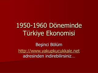 1950-1960 D�neminde T�rkiye Ekonomisi