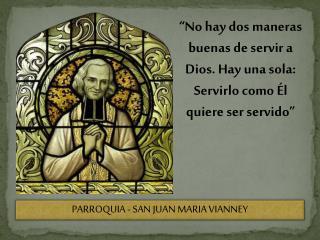 """""""No hay dos maneras buenas de servir a Dios. Hay una sola: Servirlo como Él quiere ser servido"""""""