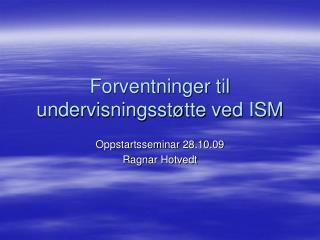 Forventninger til undervisningsstøtte ved ISM