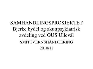 SAMHANDLINGSPROSJEKTET Bjerke bydel og akuttpsykiatrisk avdeling ved OUS Ullevål