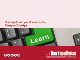 Guía rápida uso plataforma on-line  Campus  Intedya