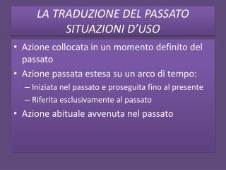 LA TRADUZIONE DEL PASSATO SITUAZIONI  D'USO