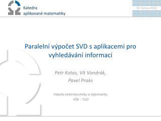 Paralelní výpočet SVD s aplikacemi pro vyhledávání informací